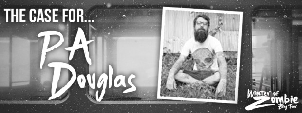 The Case for PA Douglas | Winter of Zombie 2016