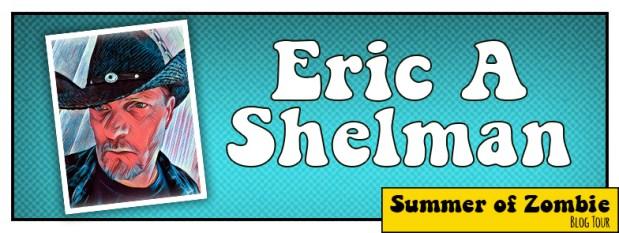 Eric A Shelman - Summer of Zombie 2017