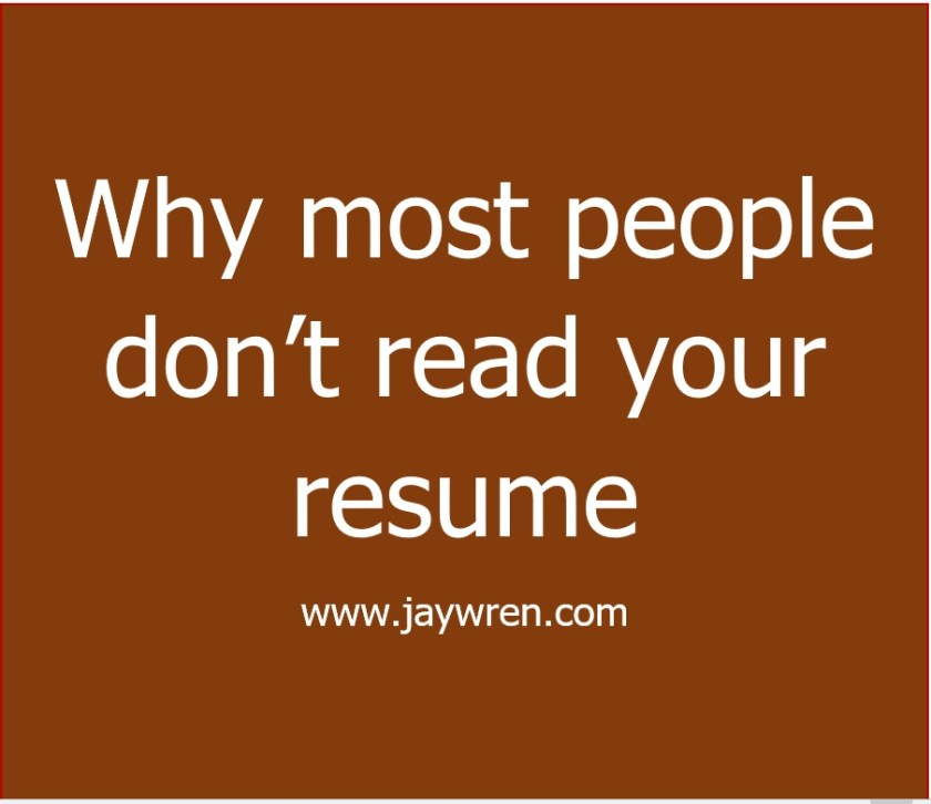 Why most people don't read your resume. www.jaywren.com