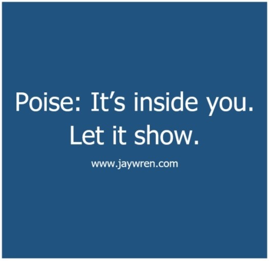 Poise: It's inside you. Let it show.