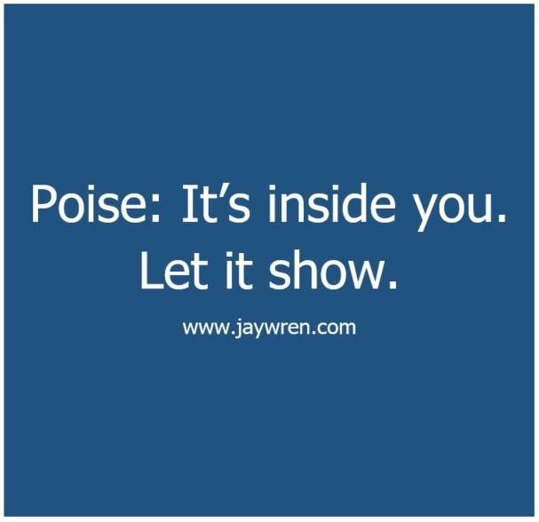 Poise: It's inside you. Let it show.