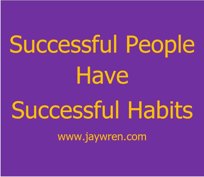 Success Made Simple Successful People Have Successful Habits.