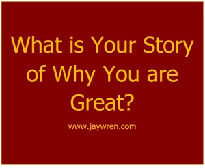 Your Story of Why You Are Great