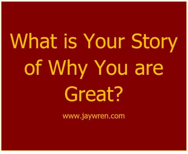 Creating the Story of Why You are Great