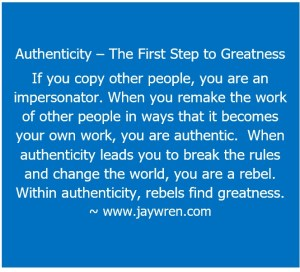 Authenticity The First Step to Greatness