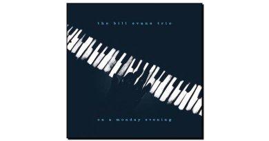 Bill Evans Trio - On A Monday Evening