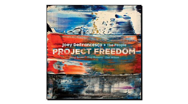 Joey DeFrancesco+The People - Project Freedom