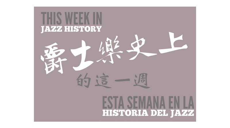 Week Jazz history Jazzespresso 2018 Week 12th Jazz Magazine
