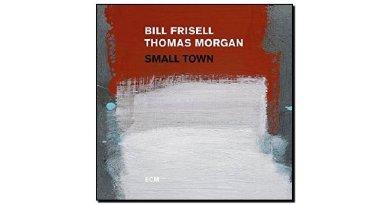 Bill Frisell, Thomas Morgan - Small Town