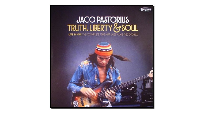 Jaco Pastorius - Truth, Liberty & Soul
