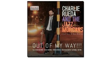 Charlie Rueda And The Jazz Morgans - Out Of My Way