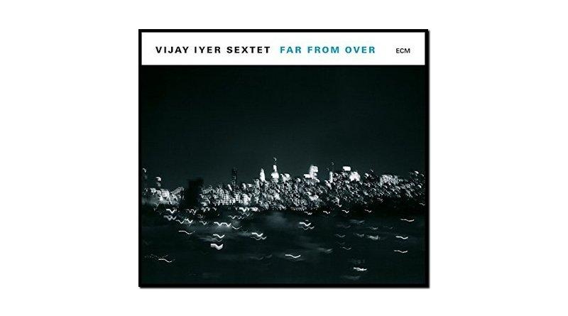 Vijay Iyer - Far From Over