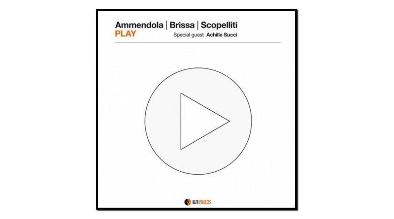 Ammendola - Brissa - Scopelliti Play AlfaMusic 2017