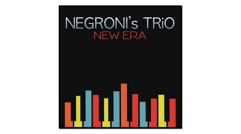 Negroni's Trio, New Era, Sony, 2017