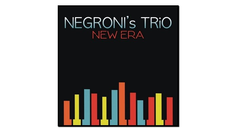 Negroni's Trio, New Era, Sony, 2017