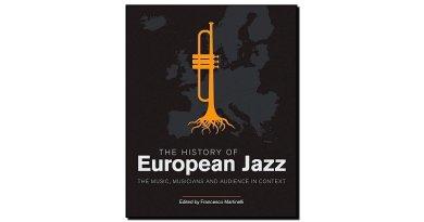 Francesco Martinelli, The History of European Jazz - Jazzespresso es