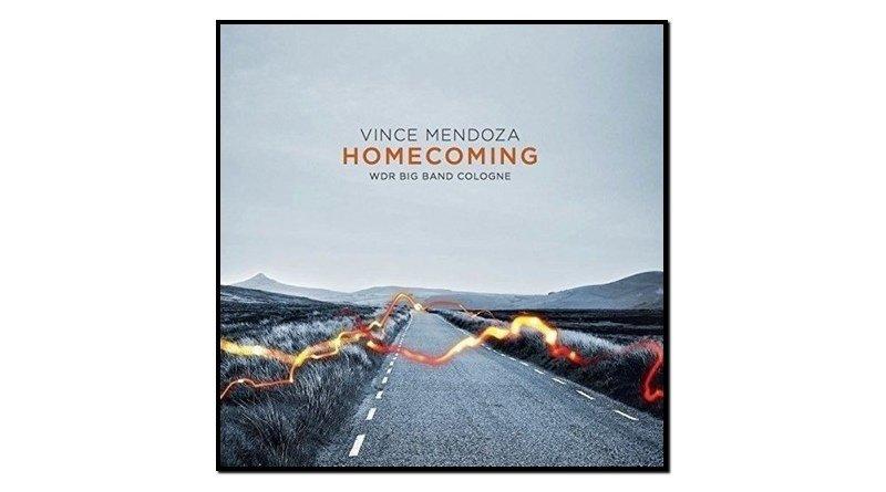 Vince Mendoza / WDR Big Band, Homecoming, Sunnyside, 2017/ WDR Big Band, Homecoming, Sunnyside, 2017