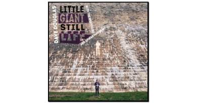 Dave Douglas, Little Giant Still Life, Greenleaf, 2017 - Jazzespresso en