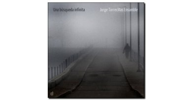 Jorge Torrecillas, Una búsqueda infinita, 自製專輯, 2017 - jazzespresso zh