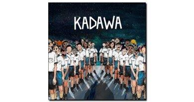 Kadawa, Kadawa, Self Production, 2017 - jazzespresso Jazz Espresso zh