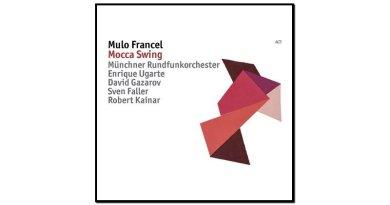 Mulo Francel, Mocca Swing, ACT, 2017 - Jazzespresso cn
