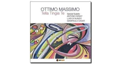 Ottimo Massimo, Tella Tingia Te, Alfa Music, 2017 - jazzespresso cn