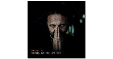 Dimitri Grechi Espinoza, ReCreatio, Ponderosa, 2017 - Jazzespresso en
