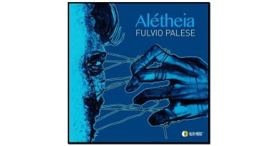 Fulvio Palese, Alétheia, Alfa Music, 2017 - Jazzespresso cn