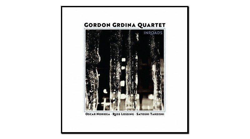 Gordon Grdina Quartet, Inroads, Songlines, 2017 - Jazzespresso tw
