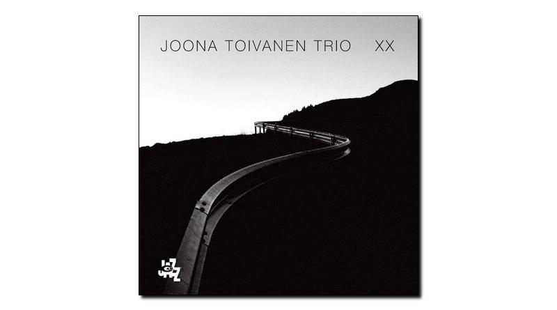 Joona Toivanen Trio, XX, CAM, 2017 - Jazzespresso cn