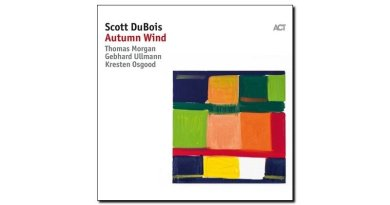 Scott Dubois, Autumn Wind, ACT, 2017 - Jazzespresso cn