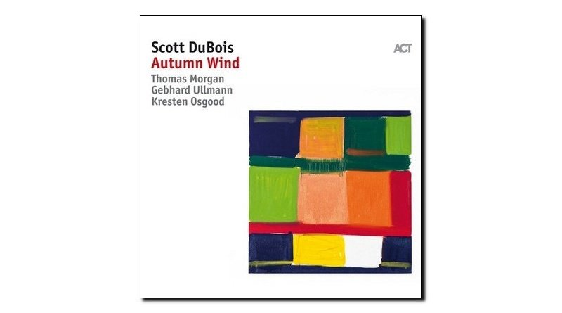Scott Dubois, Autumn Wind, ACT, 2017 - Jazzespresso es