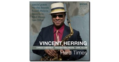 Vincent Herring, Hard Times, Smoke Session, 2017 - Jazzespresso zh