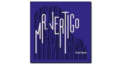 Bruno Heinen, Mr. Vertigo, Babel, 2018 - Jazzespresso cn