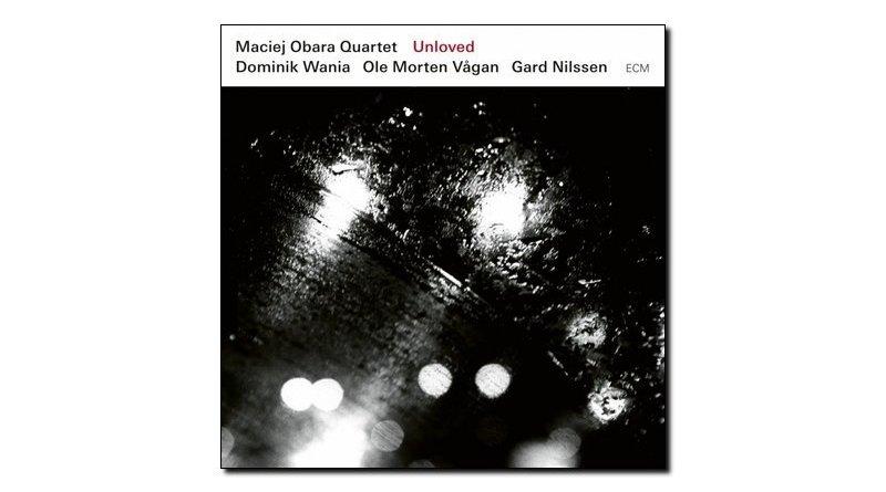 Maciej Obara Quartet, Unloved, ECM, 2017 - Jazzespresso es