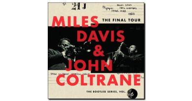 Miles Davis & John Coltrane, Final Tour: Bootleg Series Vol. 6, 2018 - cn