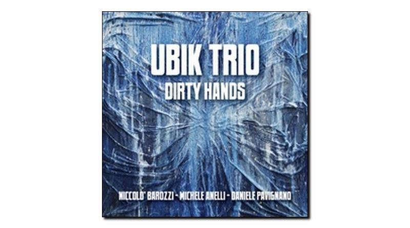 Ubik Trio, Dirty Hands, Abeat, 2017 - Jazzespresso Jazz Espresso cn