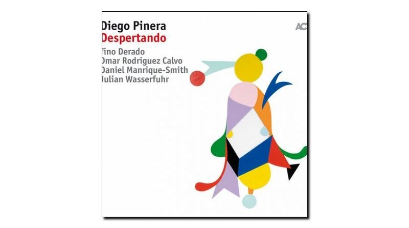 Diego Pinera - Despertando - ACT, 2017 - Jazzespresso cn