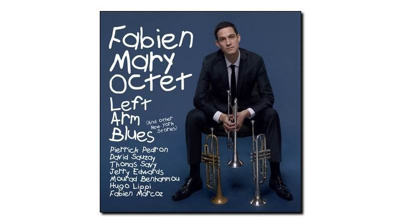 Fabien Mary Oct - Left Arm Blues - Jazz&People, 2018 - Jazzespresso zh