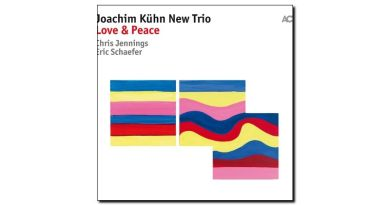 Joachim Kuhn New Trio - Love & Peace, ACT 2018 - Jazzespresso es