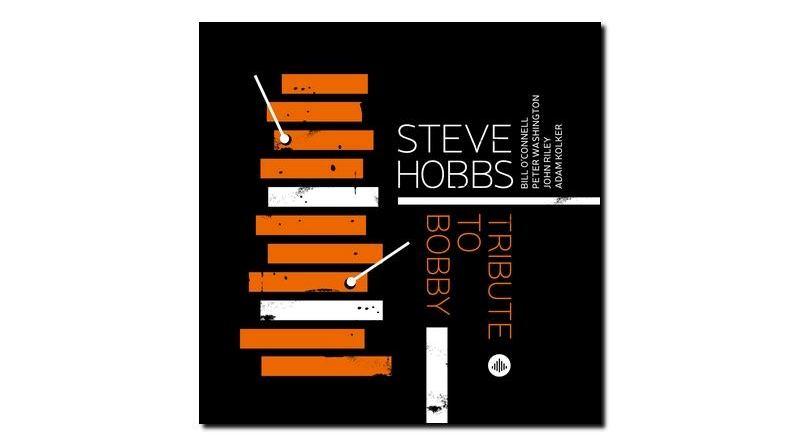 Steve Hobbs - Tribute to Bobby - Challenge, 2018 - Jazzespresso es