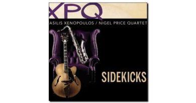 Vasilis Xenopoulus, Nigel Price Quartet - Sidekicks - Jazzespresso cn