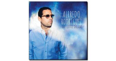 Alfredo Rodriguez - Little Dreamer - Mack Avenue, 2018 - Jazzespresso zh