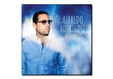 Alfredo Rodriguez <br/> Little Dreamer <br/> Mack Avenue, 2018