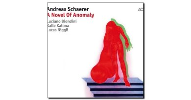 Andreas Schaerer - A Novel of Anomaly - ACT, 2018 - Jazzespresso cn