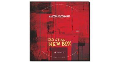 Marco Postacchini - Old Stuff, New Box - Notami, 2018 - Jazzespresso en