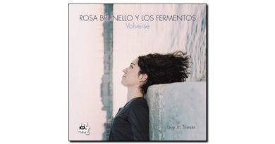 Rosa Brunello & Los Fermentos - Volverse - CAM, 2018 - Jazzespresso es