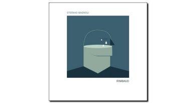 Stefano Bagnoli - Rimbaud - Tuk Music, 2018 - Jazzespresso cn