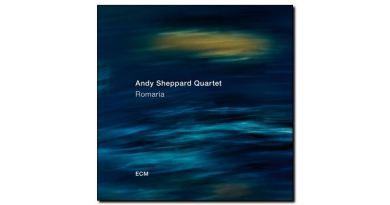 Andy Sheppard Quartet - Romaria - ECM, 2018 - Jazzespresso cn