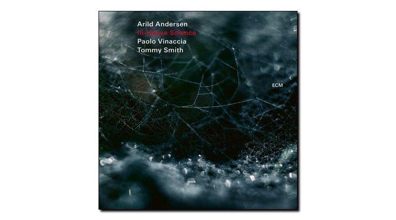 Arild Andersen - InHouse Science - ECM, 2018 - Jazzespresso es